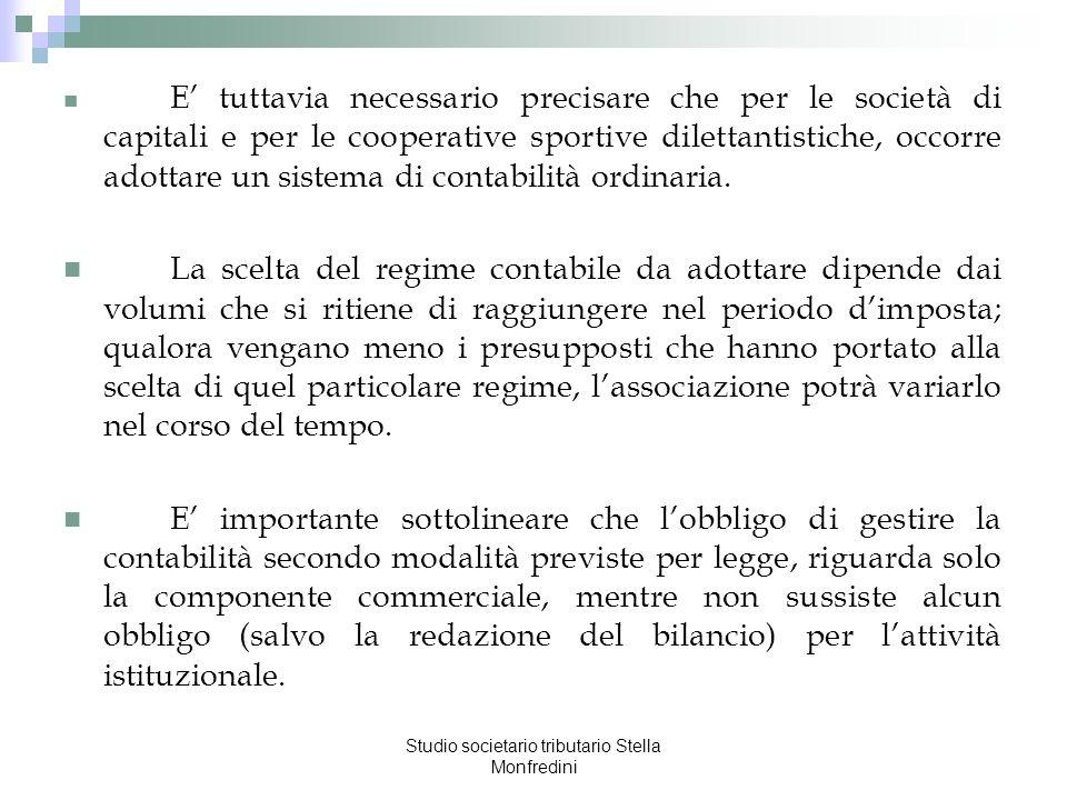 Studio societario tributario Stella Monfredini E tuttavia necessario precisare che per le società di capitali e per le cooperative sportive dilettanti