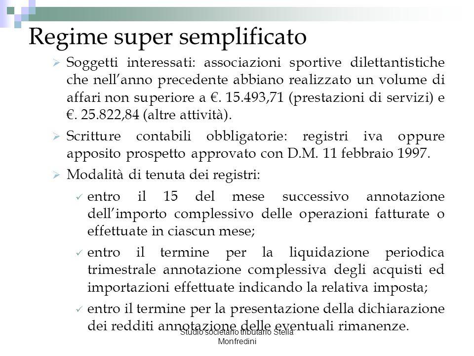 Studio societario tributario Stella Monfredini Regime super semplificato Soggetti interessati: associazioni sportive dilettantistiche che nellanno pre