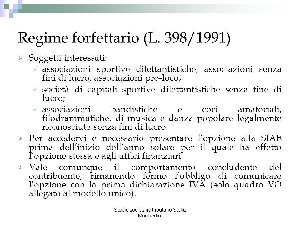 Studio societario tributario Stella Monfredini Regime forfettario (L. 398/1991) Soggetti interessati: associazioni sportive dilettantistiche, associaz