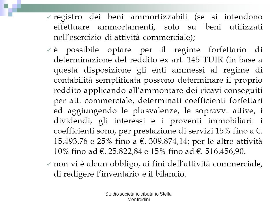 Studio societario tributario Stella Monfredini Contabilità ordinaria Soggetti interessati: associazioni sportive dilettantistiche che nellanno precedente hanno realizzato ricavi commerciali >.