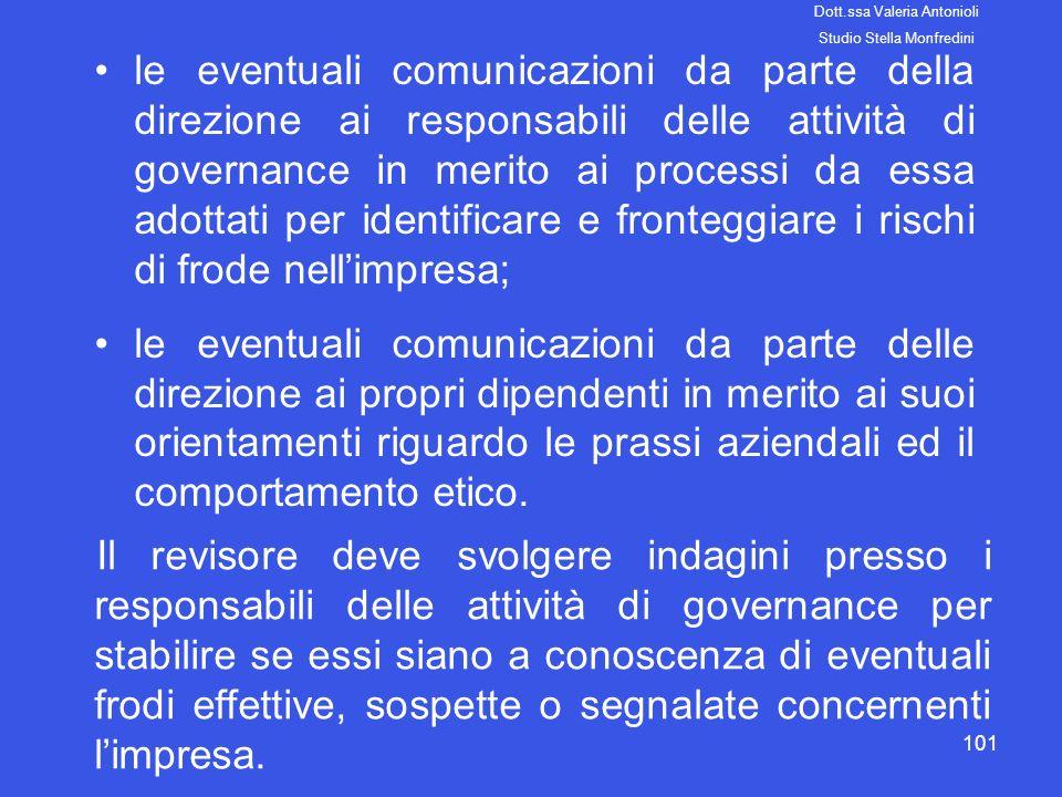101 le eventuali comunicazioni da parte della direzione ai responsabili delle attività di governance in merito ai processi da essa adottati per identi
