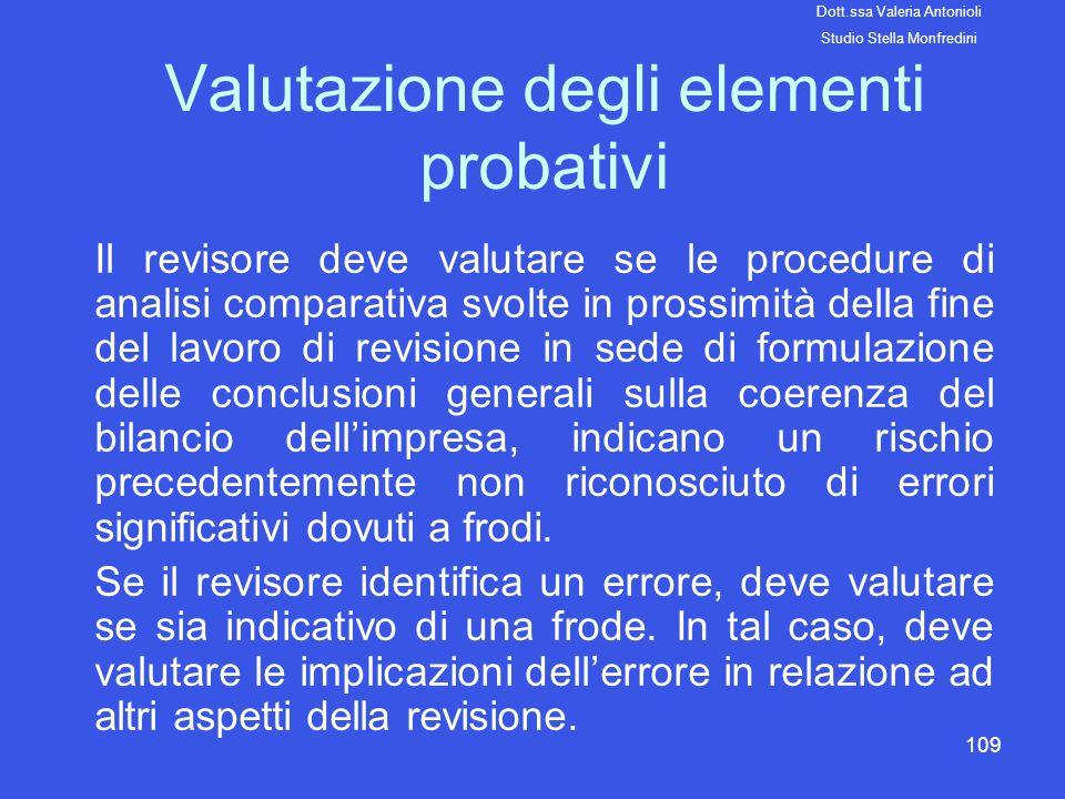 109 Valutazione degli elementi probativi Il revisore deve valutare se le procedure di analisi comparativa svolte in prossimità della fine del lavoro d
