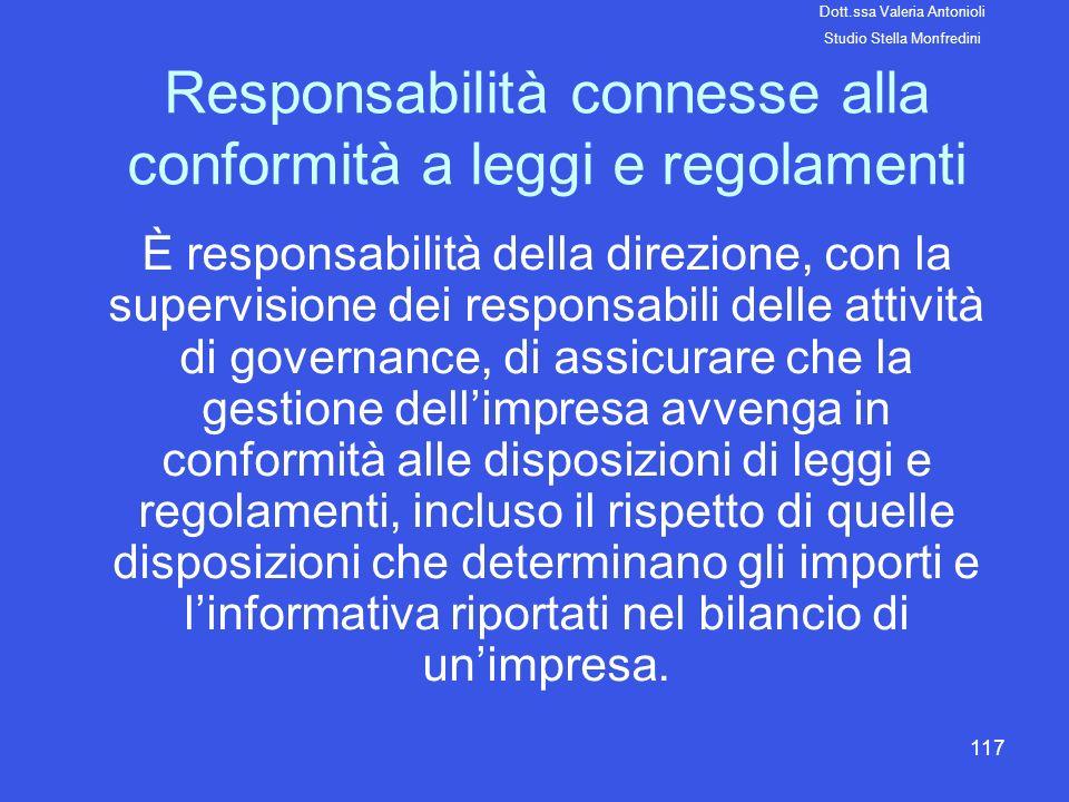 117 Responsabilità connesse alla conformità a leggi e regolamenti È responsabilità della direzione, con la supervisione dei responsabili delle attivit