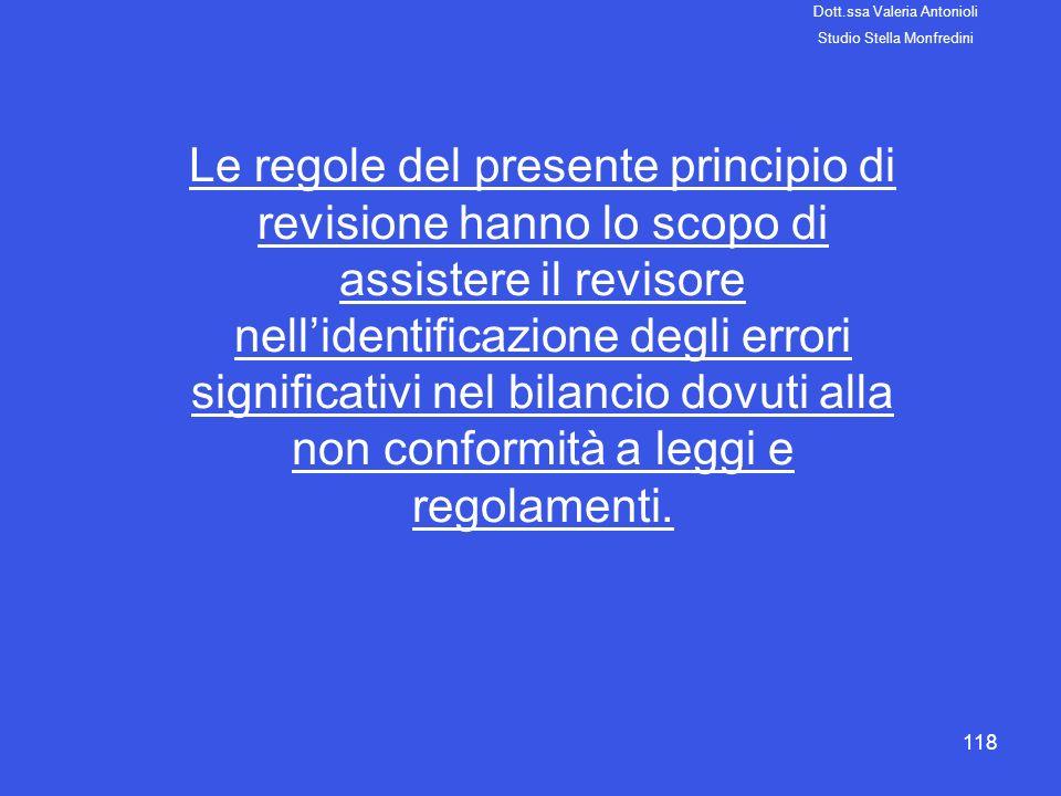 118 Le regole del presente principio di revisione hanno lo scopo di assistere il revisore nellidentificazione degli errori significativi nel bilancio