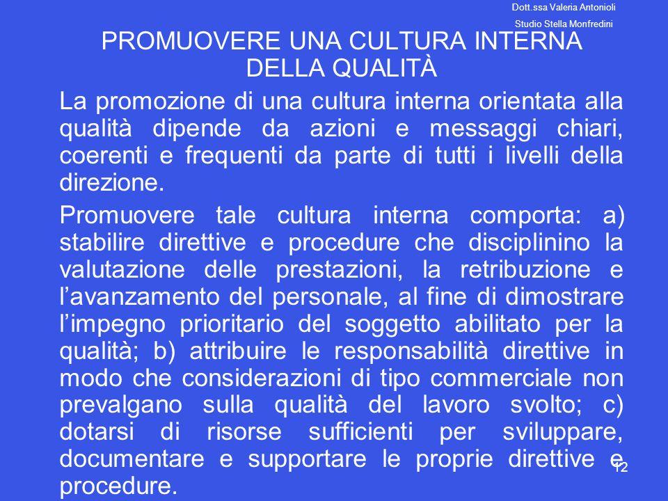 12 PROMUOVERE UNA CULTURA INTERNA DELLA QUALITÀ La promozione di una cultura interna orientata alla qualità dipende da azioni e messaggi chiari, coere