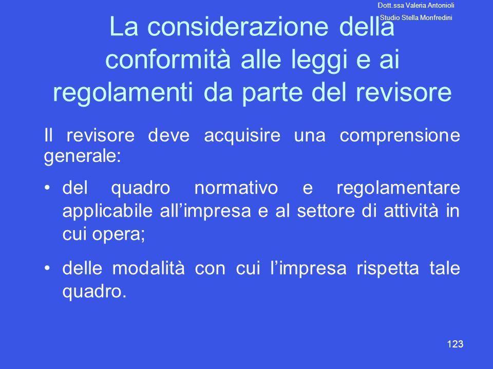 123 La considerazione della conformità alle leggi e ai regolamenti da parte del revisore Il revisore deve acquisire una comprensione generale: del qua
