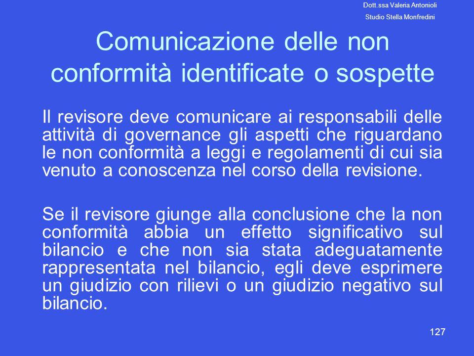 127 Comunicazione delle non conformità identificate o sospette Il revisore deve comunicare ai responsabili delle attività di governance gli aspetti ch