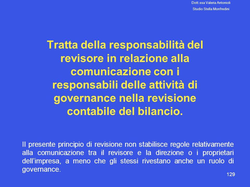 129 Tratta della responsabilità del revisore in relazione alla comunicazione con i responsabili delle attività di governance nella revisione contabile