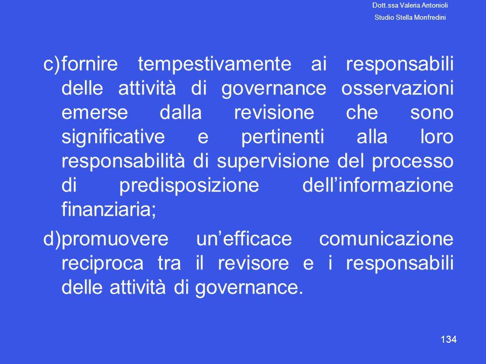 134 c)fornire tempestivamente ai responsabili delle attività di governance osservazioni emerse dalla revisione che sono significative e pertinenti all