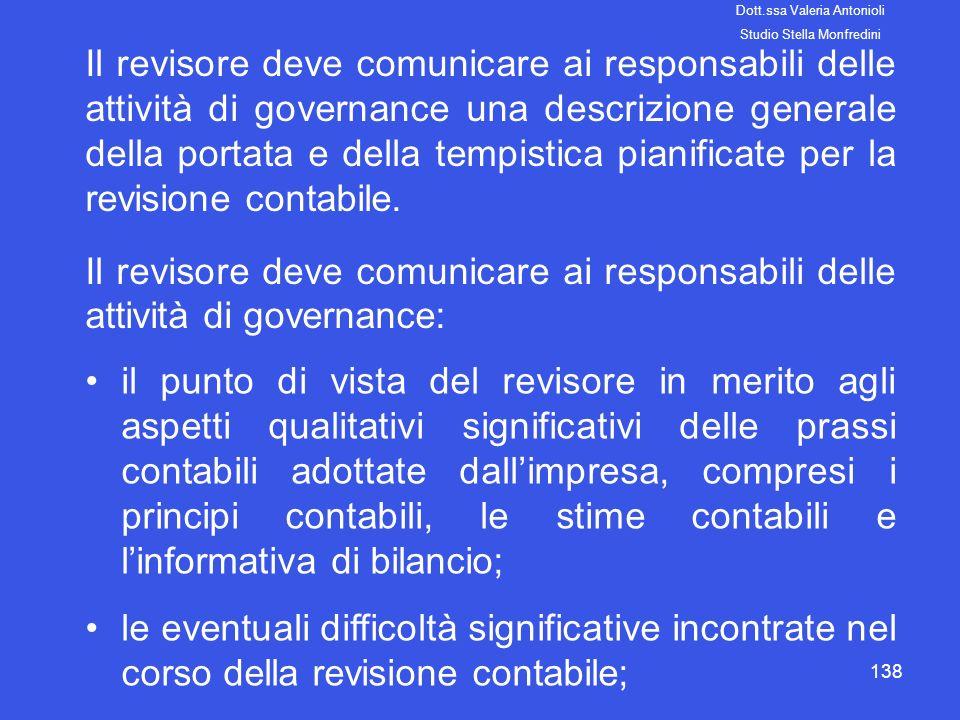 138 Il revisore deve comunicare ai responsabili delle attività di governance una descrizione generale della portata e della tempistica pianificate per