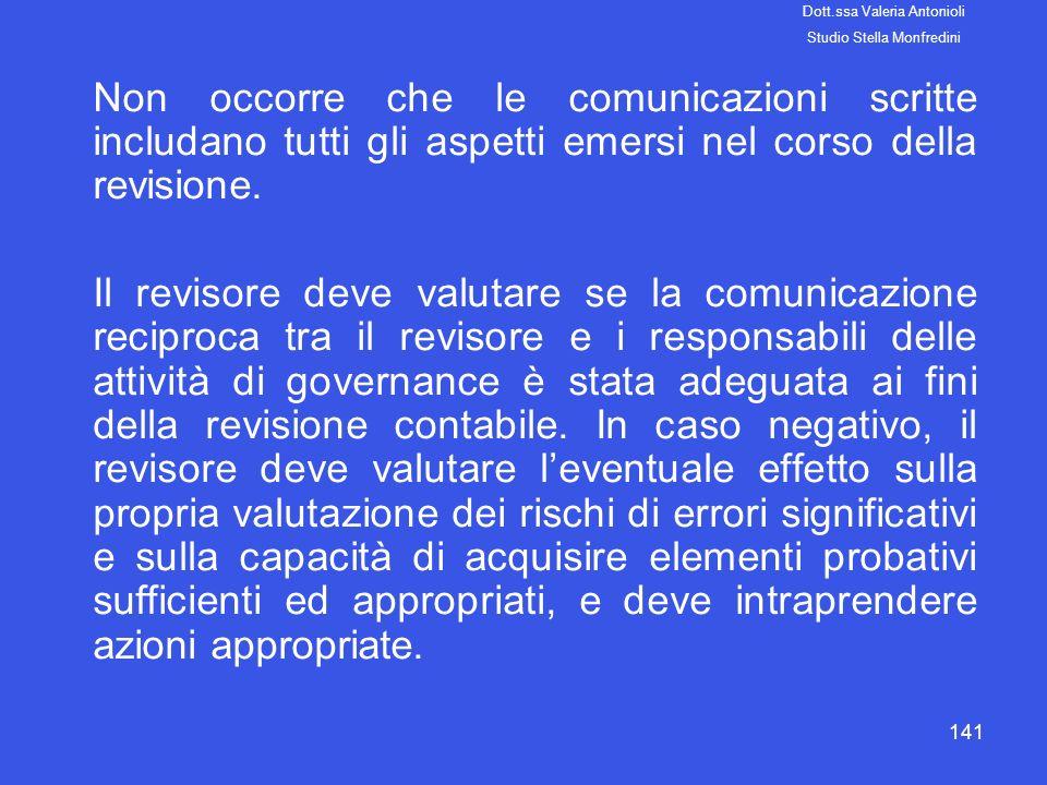 141 Non occorre che le comunicazioni scritte includano tutti gli aspetti emersi nel corso della revisione. Il revisore deve valutare se la comunicazio