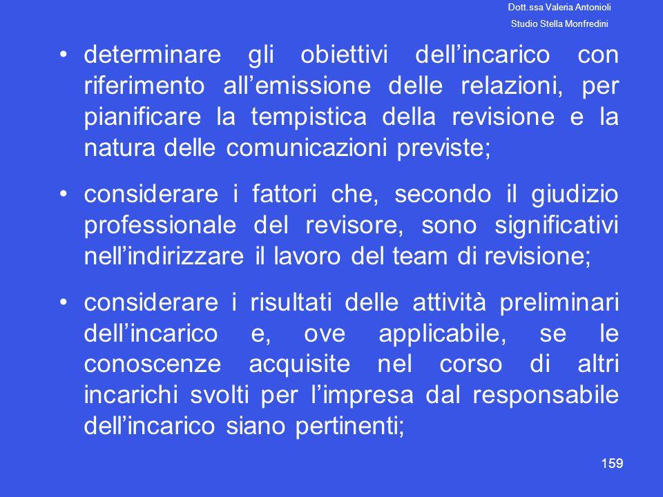 159 determinare gli obiettivi dellincarico con riferimento allemissione delle relazioni, per pianificare la tempistica della revisione e la natura del