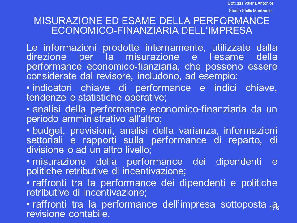 176 MISURAZIONE ED ESAME DELLA PERFORMANCE ECONOMICO-FINANZIARIA DELLIMPRESA Le informazioni prodotte internamente, utilizzate dalla direzione per la