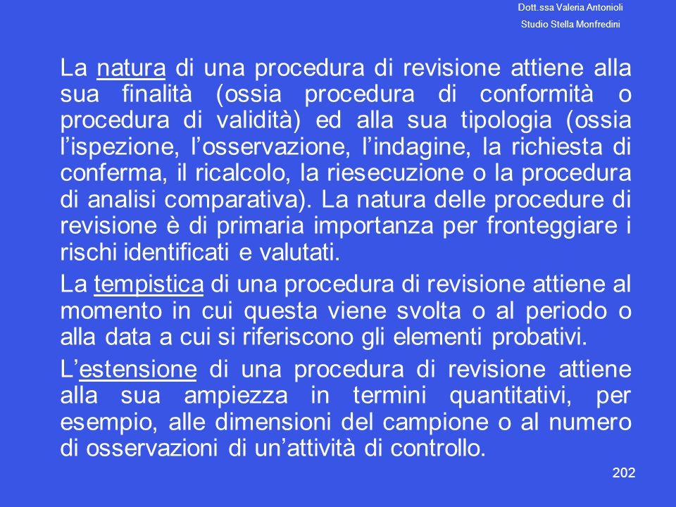 202 La natura di una procedura di revisione attiene alla sua finalità (ossia procedura di conformità o procedura di validità) ed alla sua tipologia (o