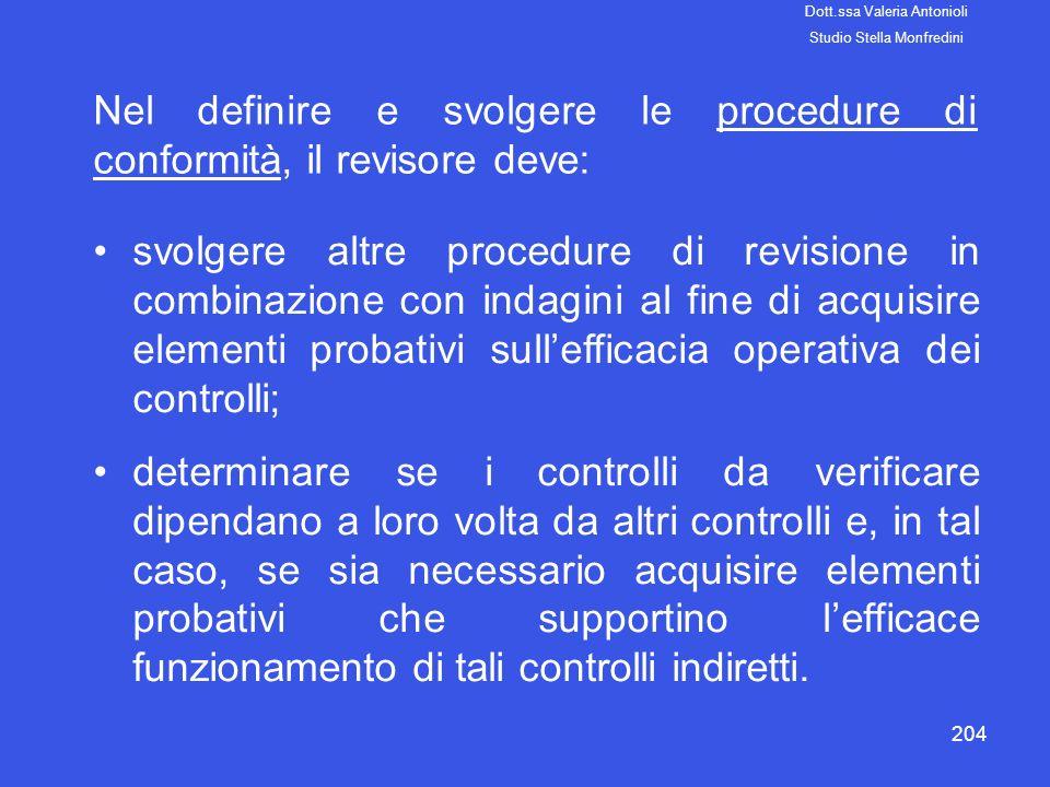 204 Nel definire e svolgere le procedure di conformità, il revisore deve: svolgere altre procedure di revisione in combinazione con indagini al fine d