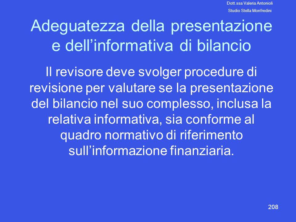 208 Adeguatezza della presentazione e dellinformativa di bilancio Il revisore deve svolger procedure di revisione per valutare se la presentazione del