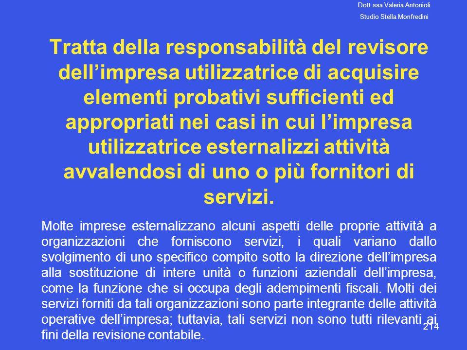 214 Tratta della responsabilità del revisore dellimpresa utilizzatrice di acquisire elementi probativi sufficienti ed appropriati nei casi in cui limp