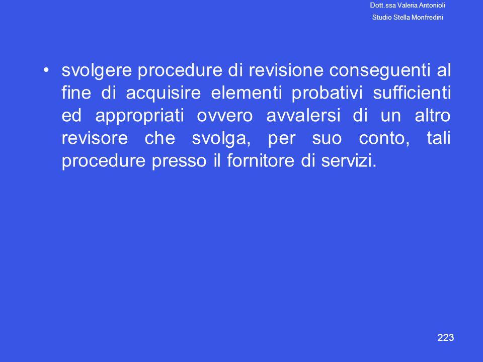 223 svolgere procedure di revisione conseguenti al fine di acquisire elementi probativi sufficienti ed appropriati ovvero avvalersi di un altro reviso