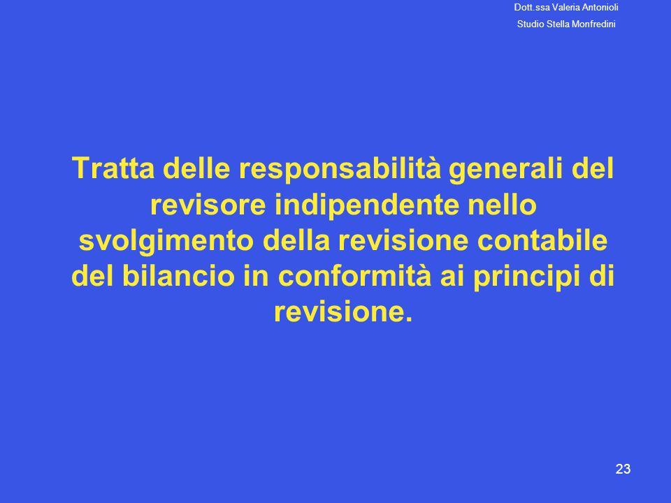 23 Tratta delle responsabilità generali del revisore indipendente nello svolgimento della revisione contabile del bilancio in conformità ai principi d