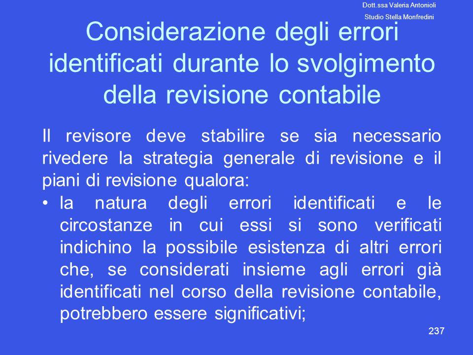 237 Considerazione degli errori identificati durante lo svolgimento della revisione contabile Il revisore deve stabilire se sia necessario rivedere la