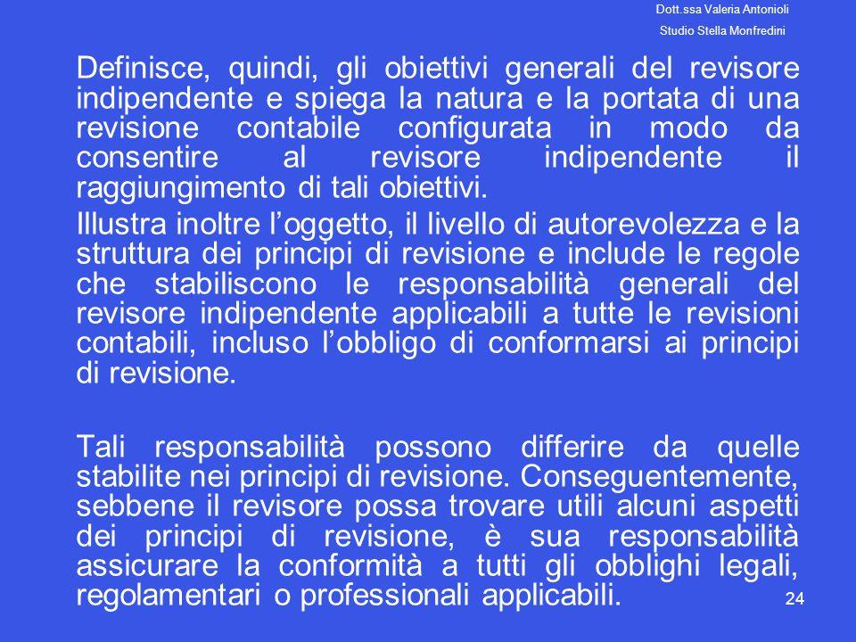 24 Definisce, quindi, gli obiettivi generali del revisore indipendente e spiega la natura e la portata di una revisione contabile configurata in modo