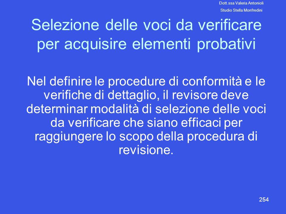 254 Selezione delle voci da verificare per acquisire elementi probativi Nel definire le procedure di conformità e le verifiche di dettaglio, il reviso