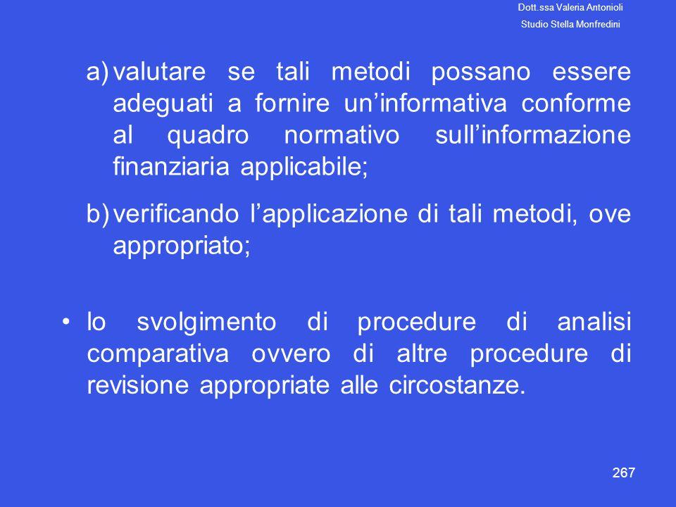 267 a)valutare se tali metodi possano essere adeguati a fornire uninformativa conforme al quadro normativo sullinformazione finanziaria applicabile; b
