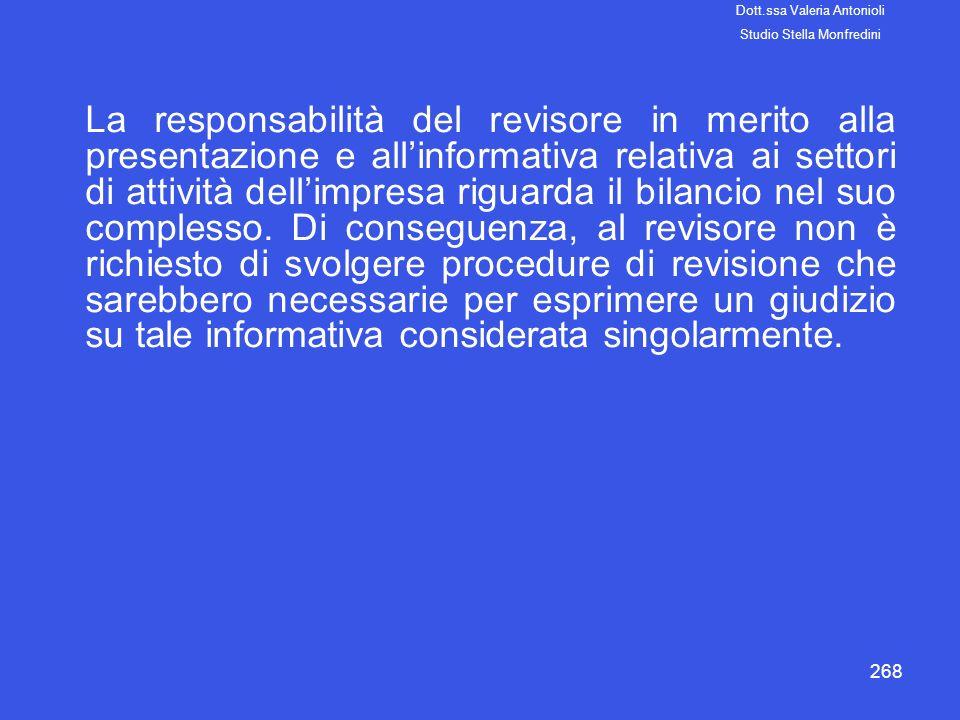 268 La responsabilità del revisore in merito alla presentazione e allinformativa relativa ai settori di attività dellimpresa riguarda il bilancio nel