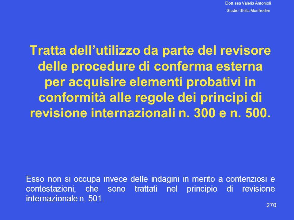 270 Tratta dellutilizzo da parte del revisore delle procedure di conferma esterna per acquisire elementi probativi in conformità alle regole dei princ