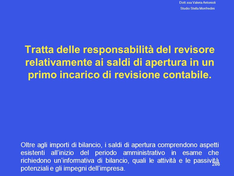 286 Tratta delle responsabilità del revisore relativamente ai saldi di apertura in un primo incarico di revisione contabile. Oltre agli importi di bil