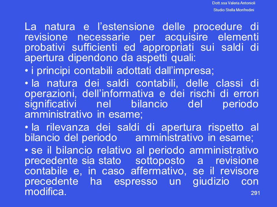 291 La natura e lestensione delle procedure di revisione necessarie per acquisire elementi probativi sufficienti ed appropriati sui saldi di apertura