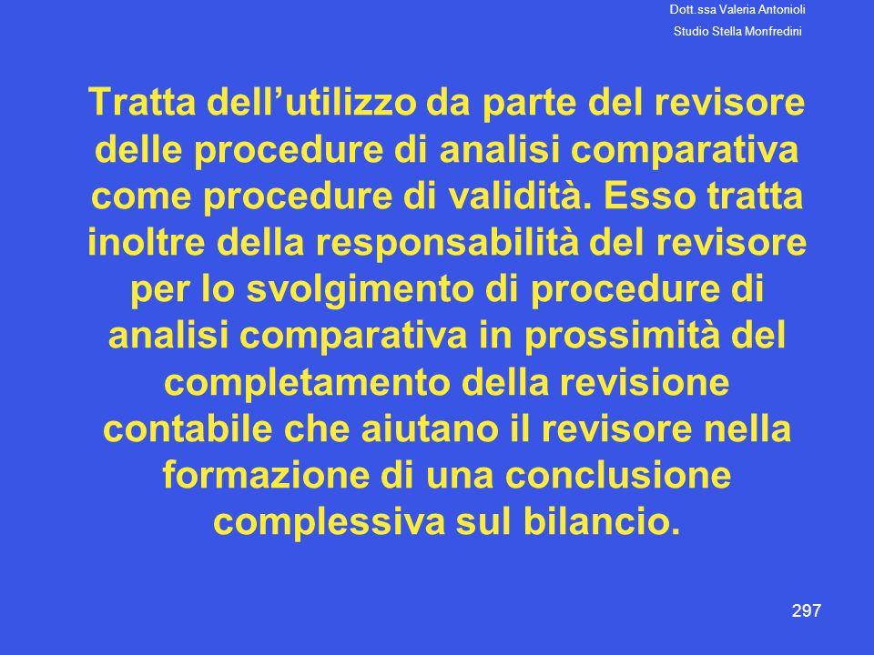 297 Tratta dellutilizzo da parte del revisore delle procedure di analisi comparativa come procedure di validità. Esso tratta inoltre della responsabil