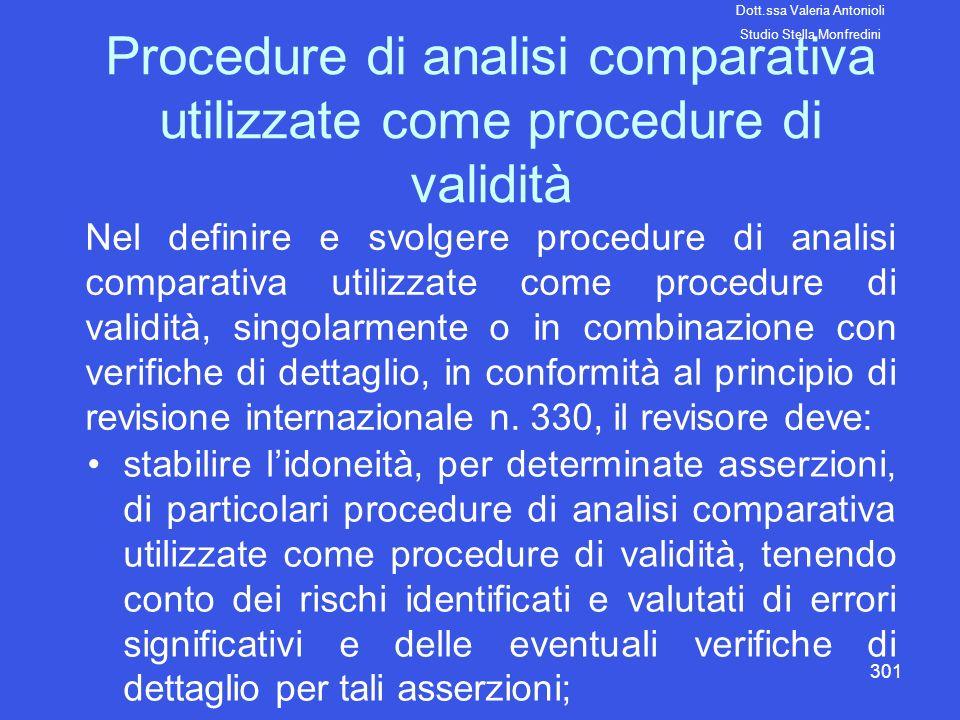 301 Procedure di analisi comparativa utilizzate come procedure di validità Nel definire e svolgere procedure di analisi comparativa utilizzate come pr