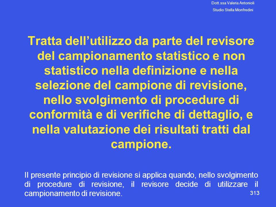 313 Tratta dellutilizzo da parte del revisore del campionamento statistico e non statistico nella definizione e nella selezione del campione di revisi