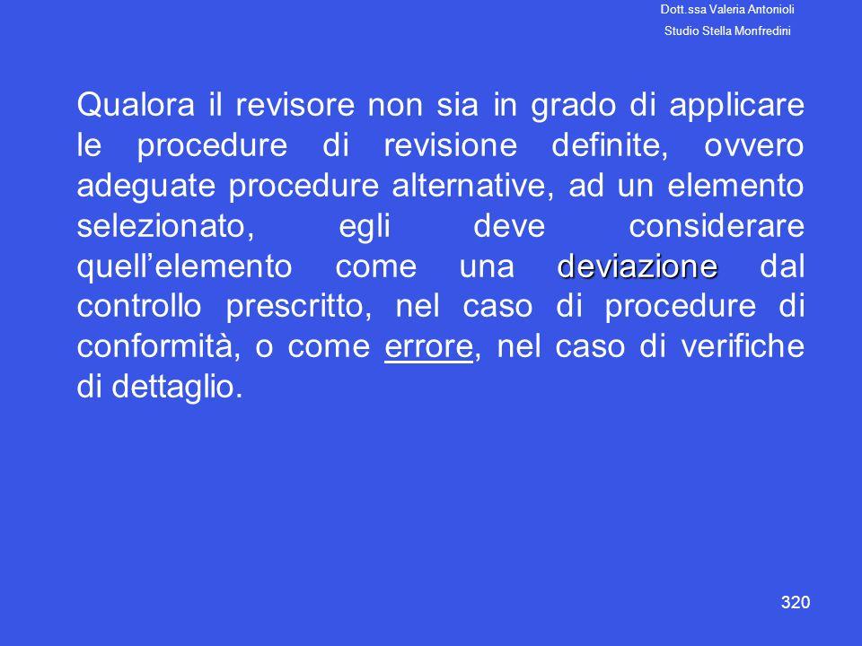 320 deviazione Qualora il revisore non sia in grado di applicare le procedure di revisione definite, ovvero adeguate procedure alternative, ad un elem