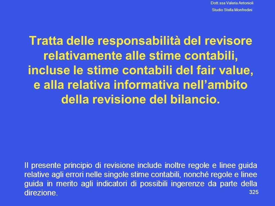 325 Tratta delle responsabilità del revisore relativamente alle stime contabili, incluse le stime contabili del fair value, e alla relativa informativ