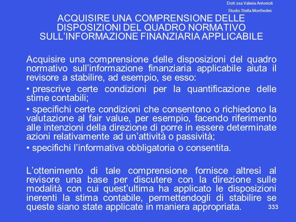 333 ACQUISIRE UNA COMPRENSIONE DELLE DISPOSIZIONI DEL QUADRO NORMATIVO SULLINFORMAZIONE FINANZIARIA APPLICABILE Acquisire una comprensione delle dispo