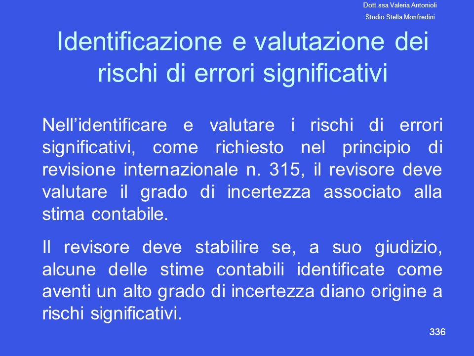 336 Identificazione e valutazione dei rischi di errori significativi Nellidentificare e valutare i rischi di errori significativi, come richiesto nel