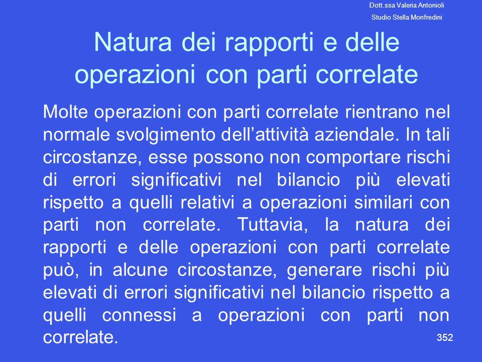352 Natura dei rapporti e delle operazioni con parti correlate Molte operazioni con parti correlate rientrano nel normale svolgimento dellattività azi