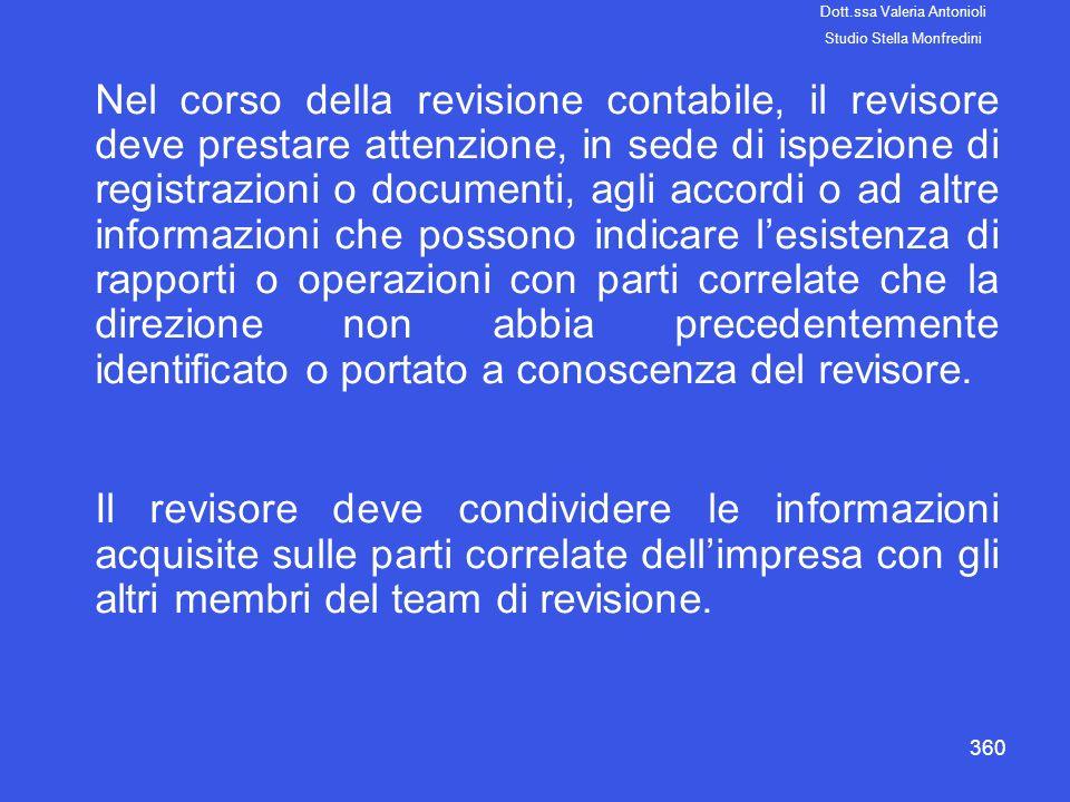 360 Nel corso della revisione contabile, il revisore deve prestare attenzione, in sede di ispezione di registrazioni o documenti, agli accordi o ad al