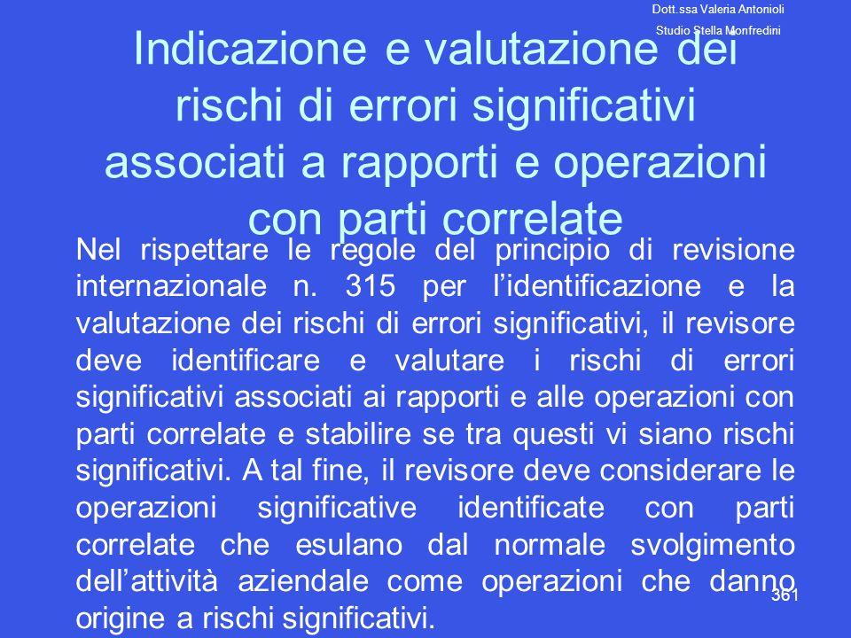 361 Indicazione e valutazione dei rischi di errori significativi associati a rapporti e operazioni con parti correlate Nel rispettare le regole del pr