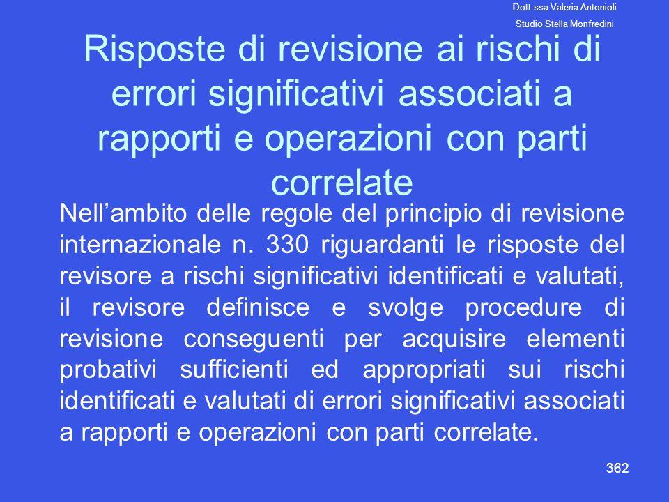 362 Risposte di revisione ai rischi di errori significativi associati a rapporti e operazioni con parti correlate Nellambito delle regole del principi