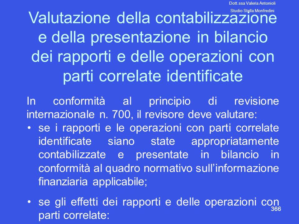 366 Valutazione della contabilizzazione e della presentazione in bilancio dei rapporti e delle operazioni con parti correlate identificate In conformi