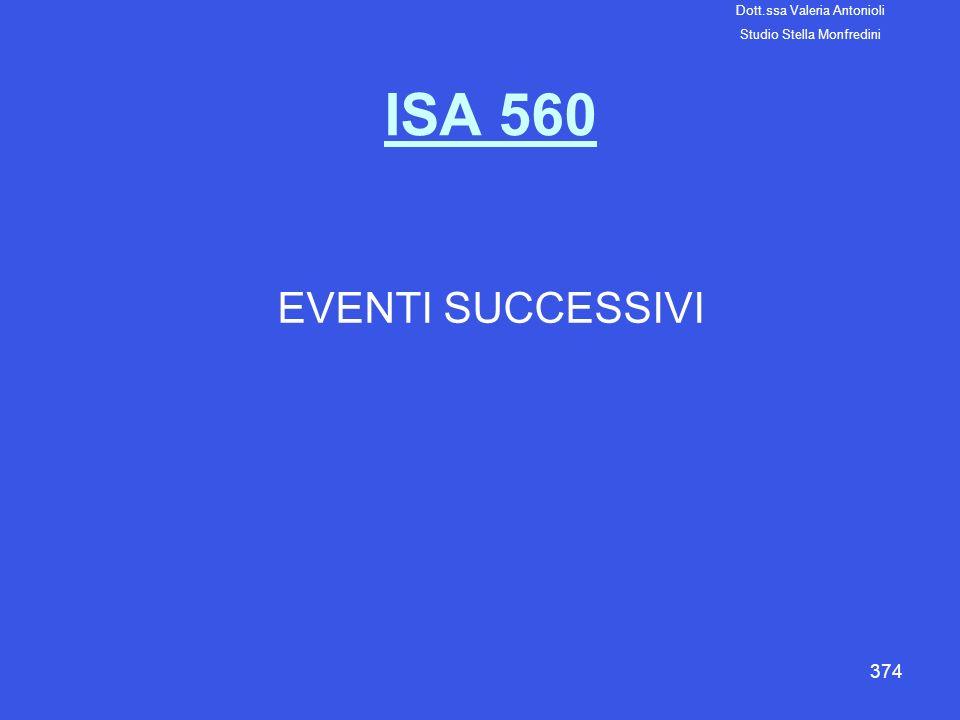 374 ISA 560 EVENTI SUCCESSIVI Dott.ssa Valeria Antonioli Studio Stella Monfredini