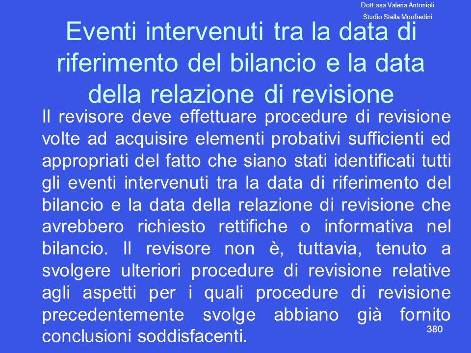 380 Eventi intervenuti tra la data di riferimento del bilancio e la data della relazione di revisione Il revisore deve effettuare procedure di revisio