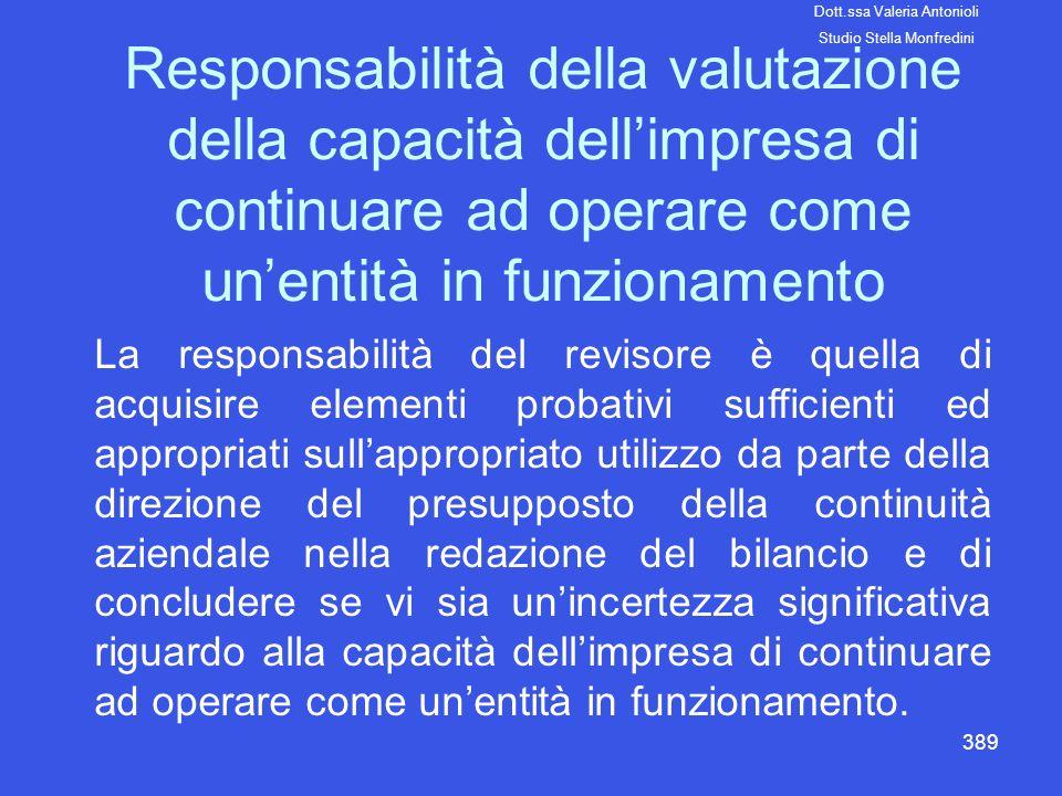 389 Responsabilità della valutazione della capacità dellimpresa di continuare ad operare come unentità in funzionamento La responsabilità del revisore