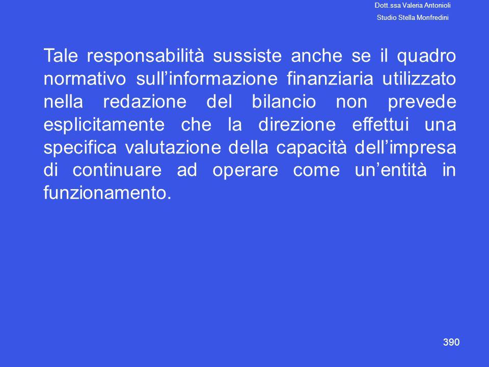 390 Tale responsabilità sussiste anche se il quadro normativo sullinformazione finanziaria utilizzato nella redazione del bilancio non prevede esplici