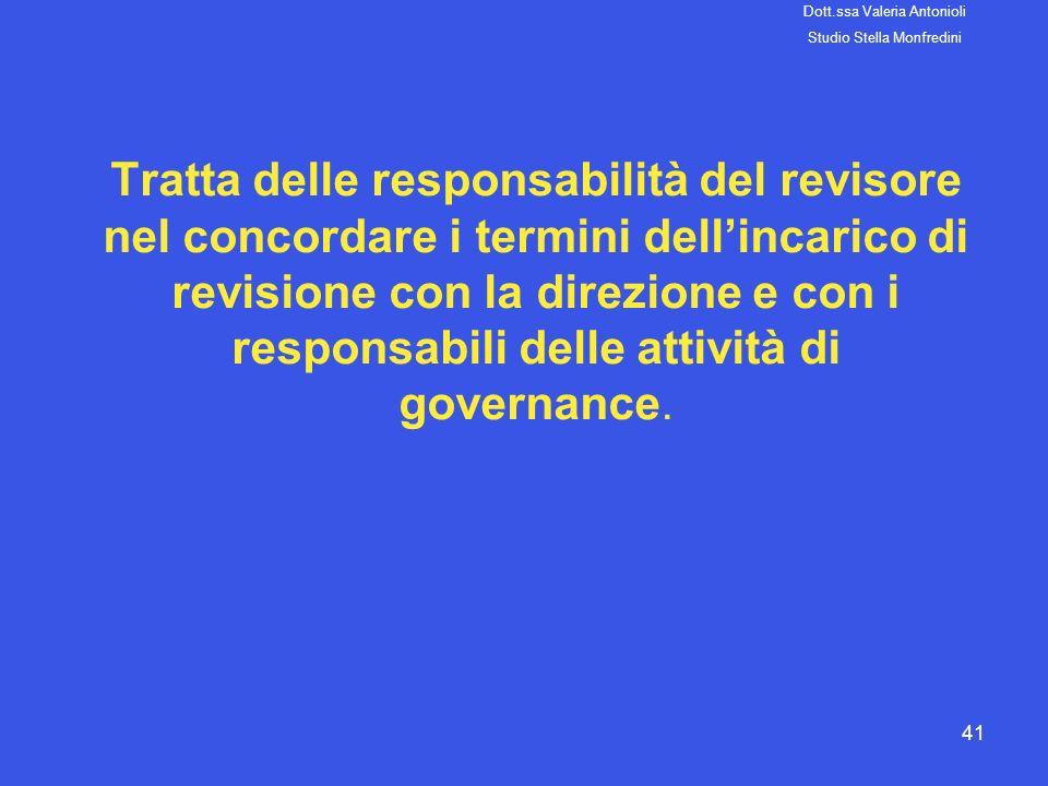 41 Tratta delle responsabilità del revisore nel concordare i termini dellincarico di revisione con la direzione e con i responsabili delle attività di