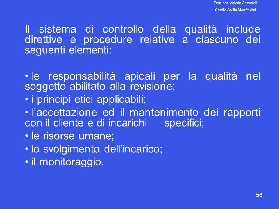 56 Il sistema di controllo della qualità include direttive e procedure relative a ciascuno dei seguenti elementi: le responsabilità apicali per la qua