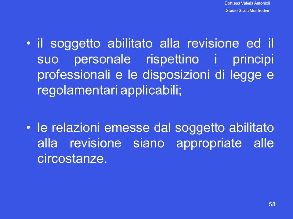 58 il soggetto abilitato alla revisione ed il suo personale rispettino i principi professionali e le disposizioni di legge e regolamentari applicabili